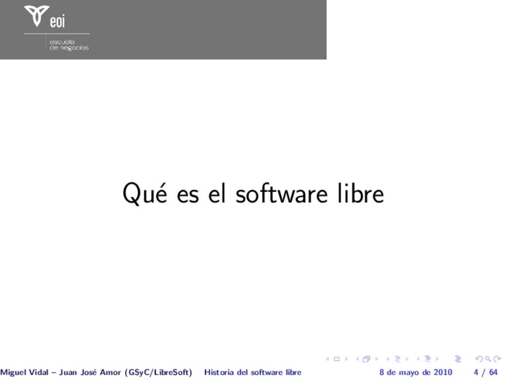 Qu´ e es el software libre Miguel Vidal – Juan ...