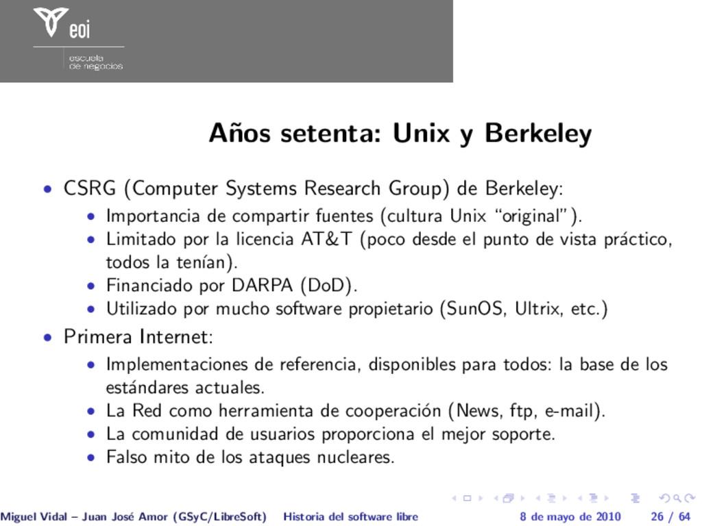 A˜ nos setenta: Unix y Berkeley • CSRG (Compute...