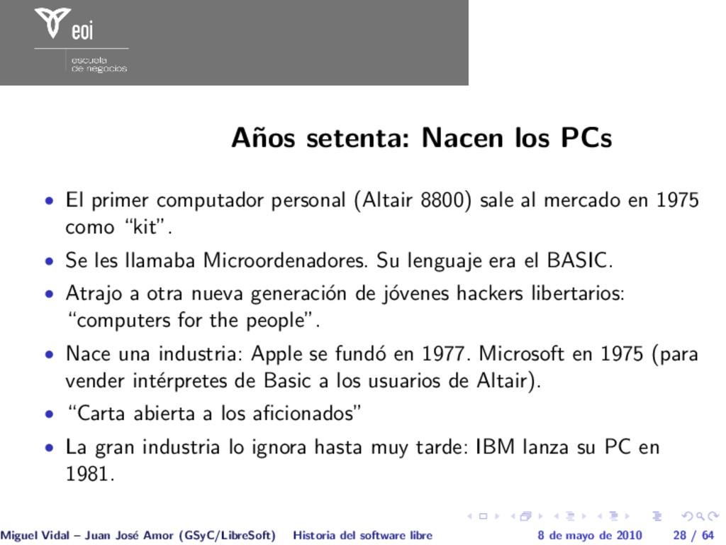 A˜ nos setenta: Nacen los PCs • El primer compu...