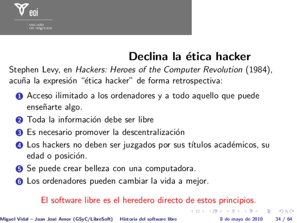 Declina la ´ etica hacker Stephen Levy, en Hack...
