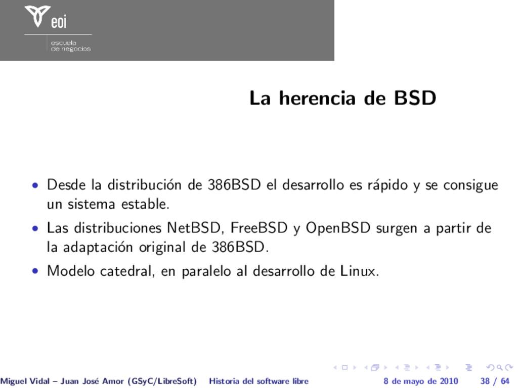 La herencia de BSD • Desde la distribuci´ on de...
