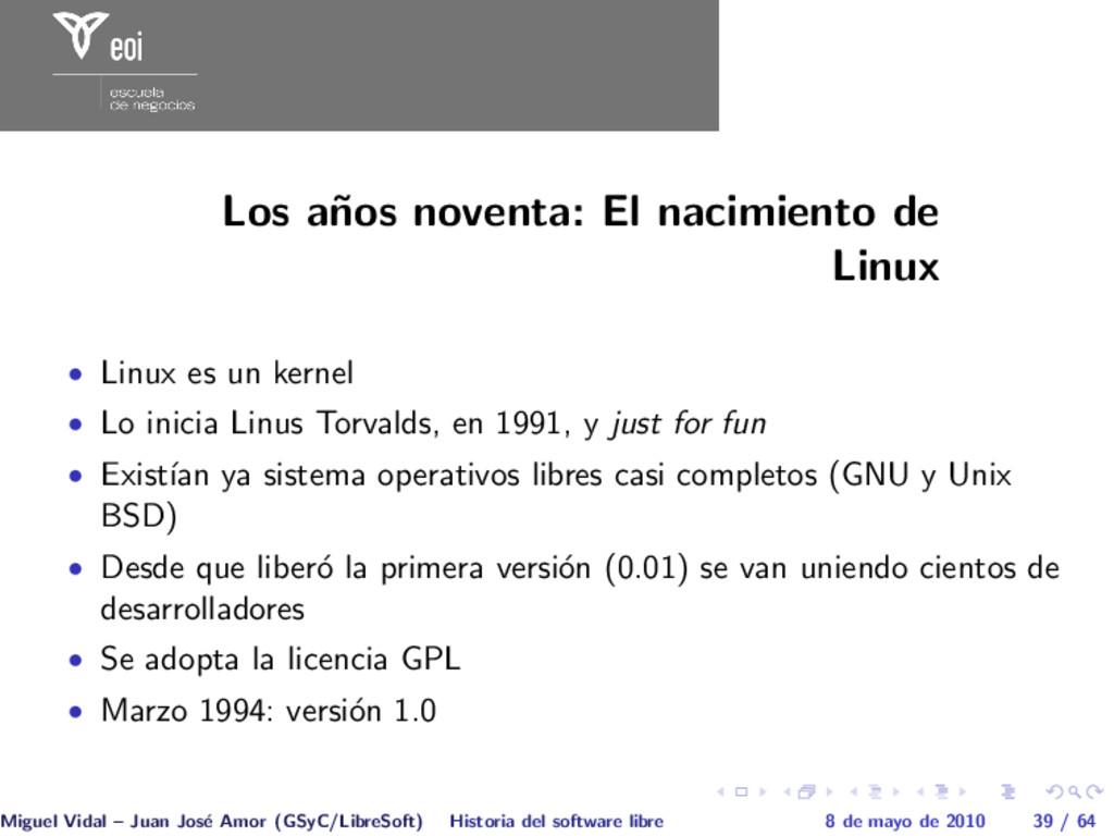 Los a˜ nos noventa: El nacimiento de Linux • Li...