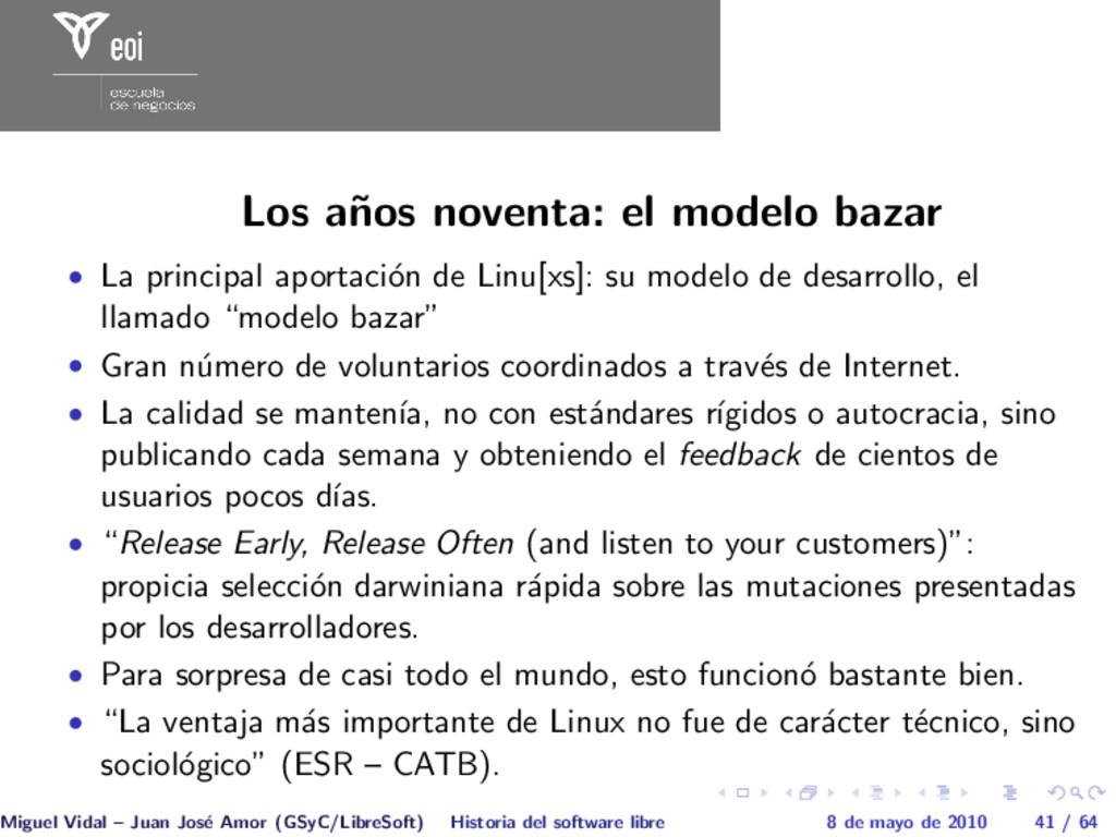 Los a˜ nos noventa: el modelo bazar • La princi...