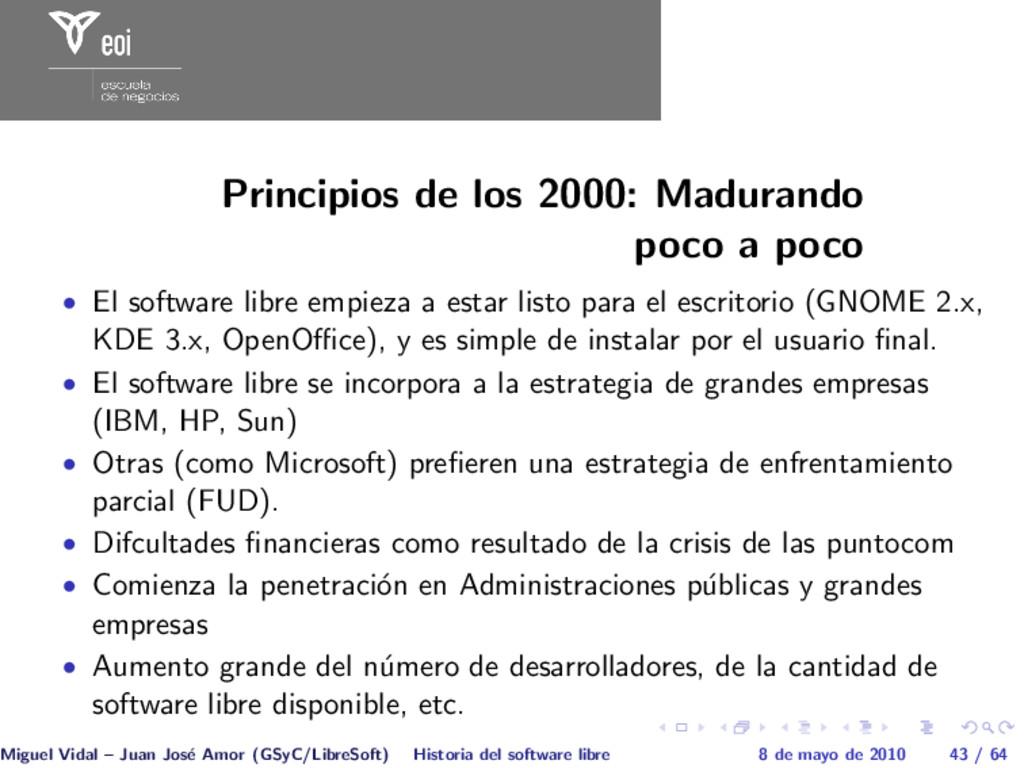Principios de los 2000: Madurando poco a poco •...