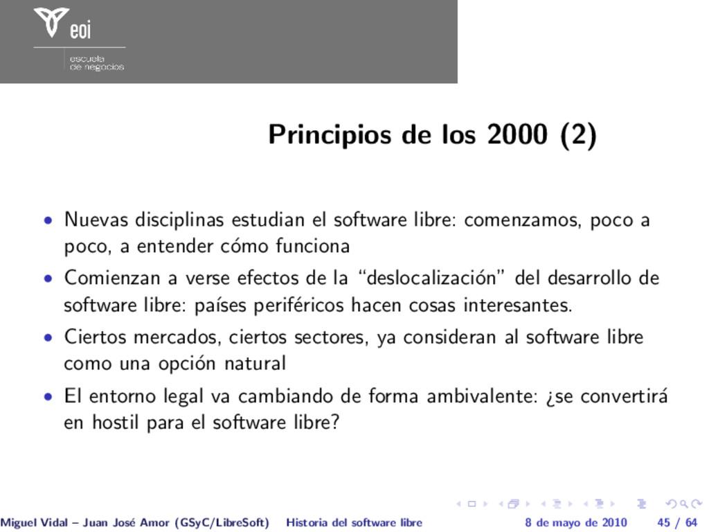 Principios de los 2000 (2) • Nuevas disciplinas...
