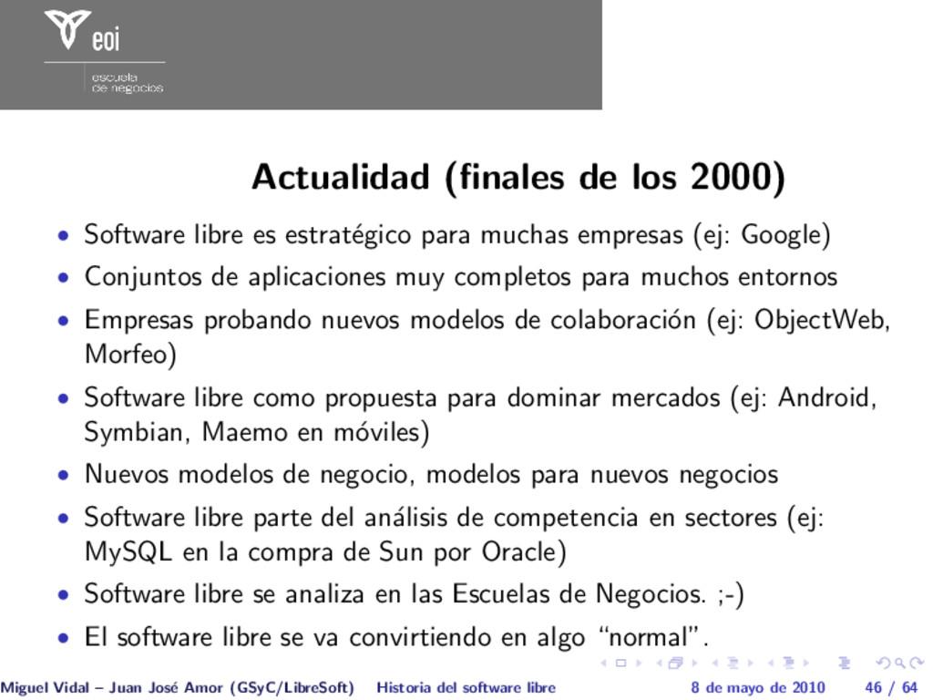 Actualidad (finales de los 2000) • Software libr...