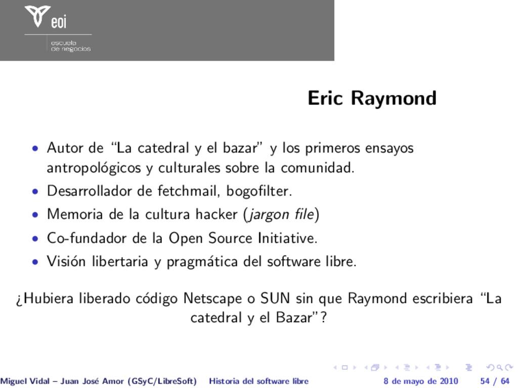 """Eric Raymond • Autor de """"La catedral y el bazar..."""
