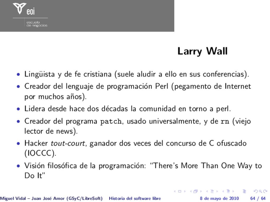 Larry Wall • Ling¨ uista y de fe cristiana (sue...