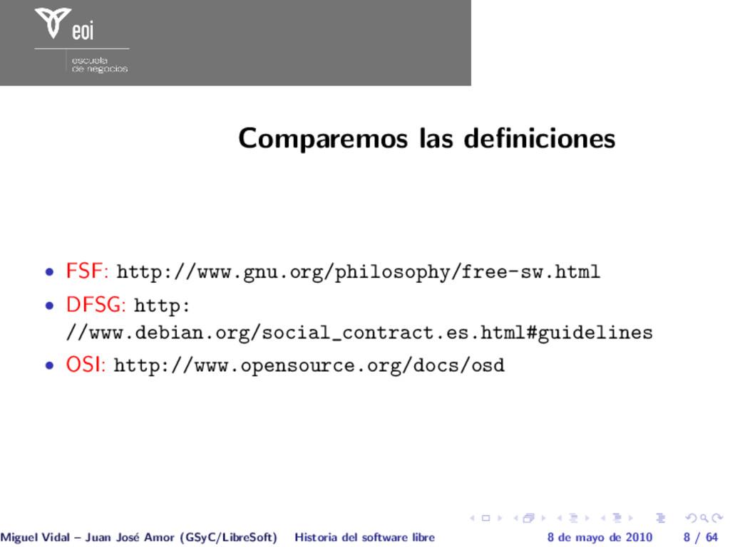 Comparemos las definiciones • FSF: http://www.gn...