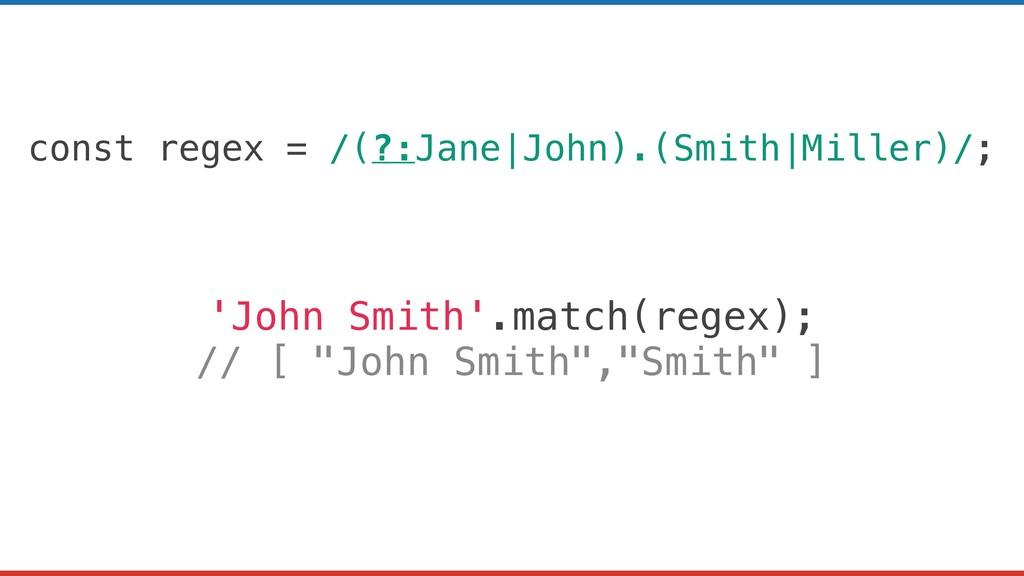 const regex = /(?:Jane|John).(Smith|Miller)/; '...