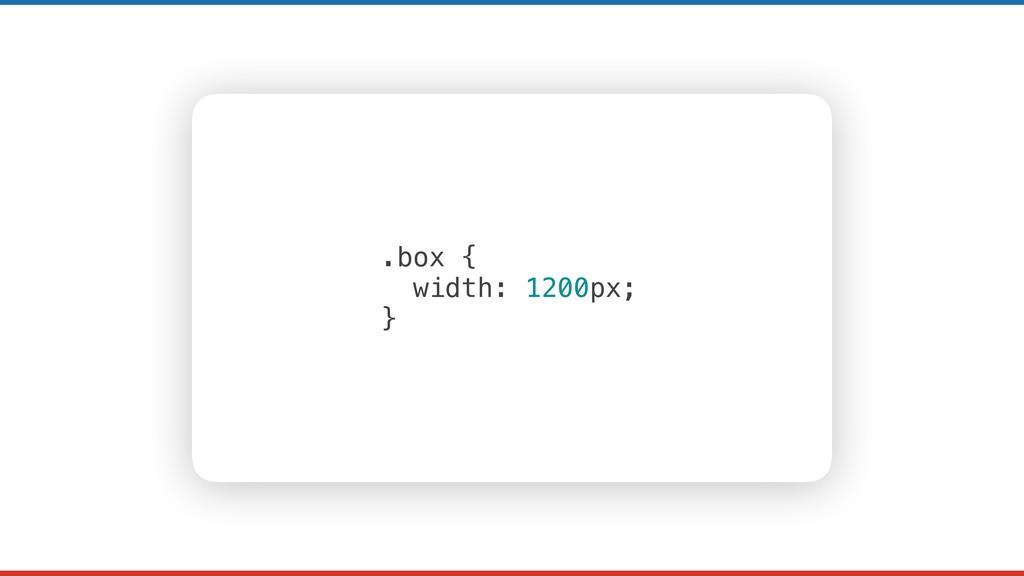 .box { width: 1200px; }