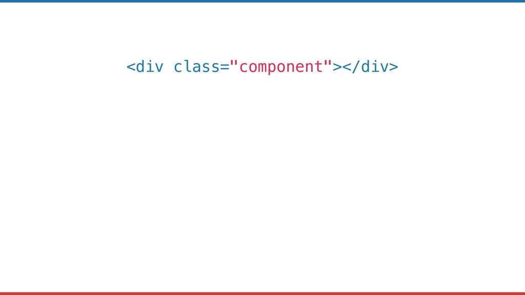 """<div class=""""component""""></div>"""