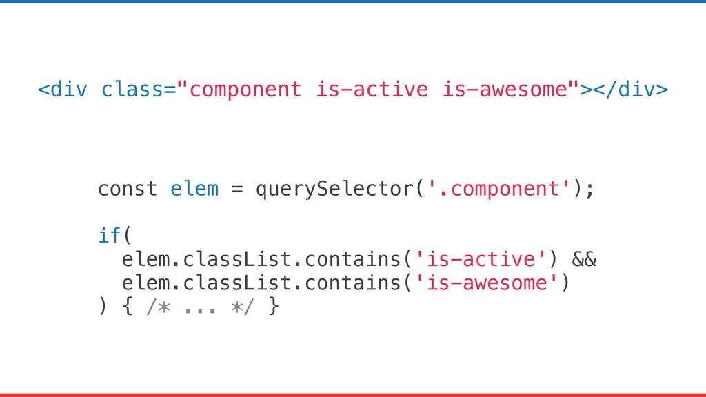 const elem = querySelector('.component'); if( e...