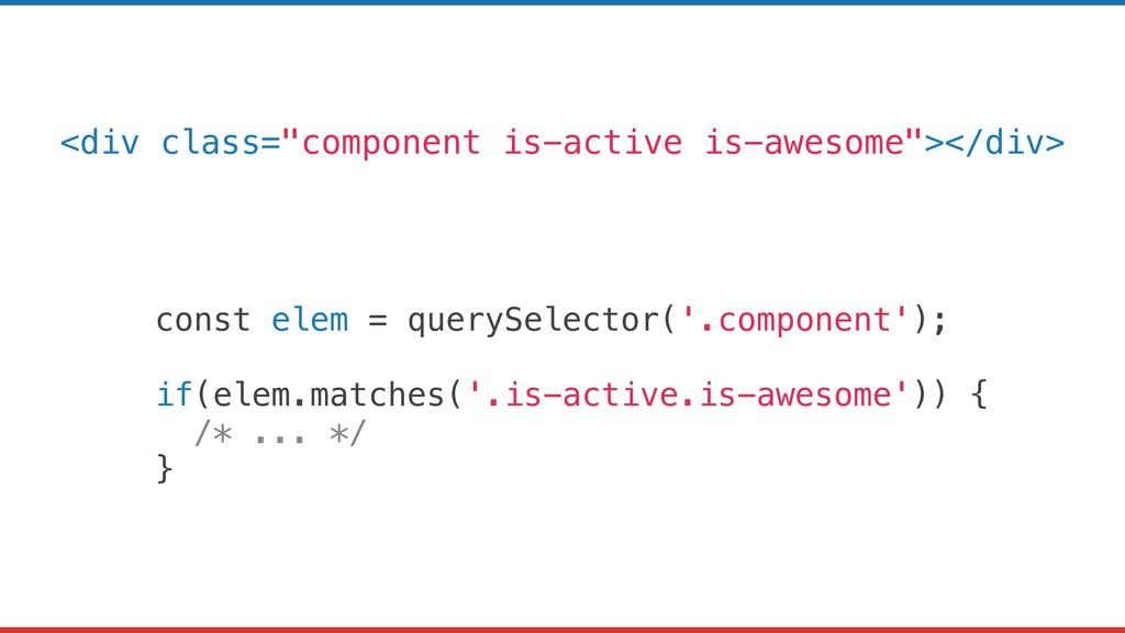 const elem = querySelector('.component'); if(el...