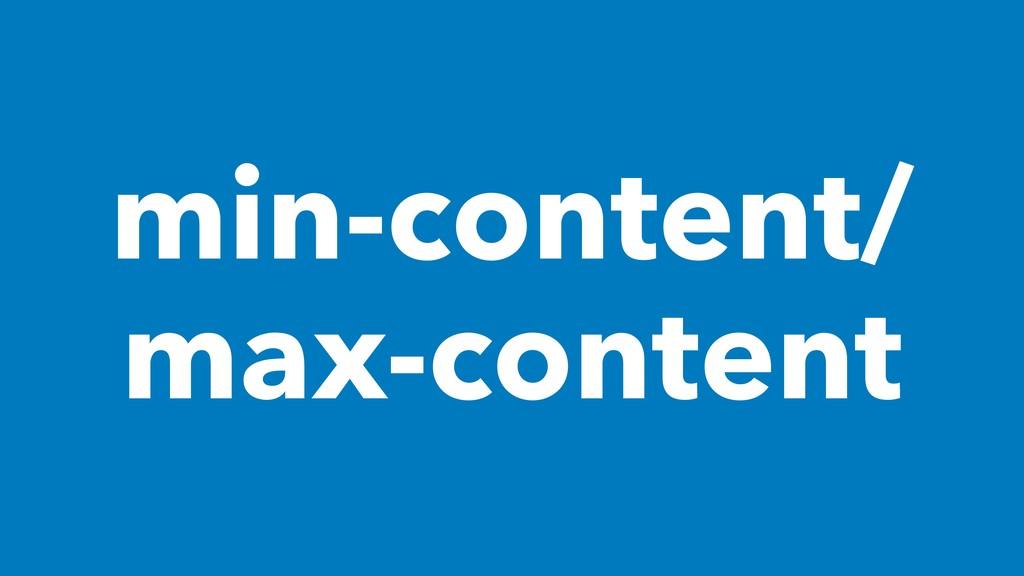min-content/ max-content