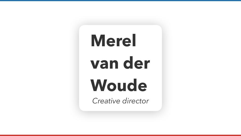 Merel van der Woude Creative director