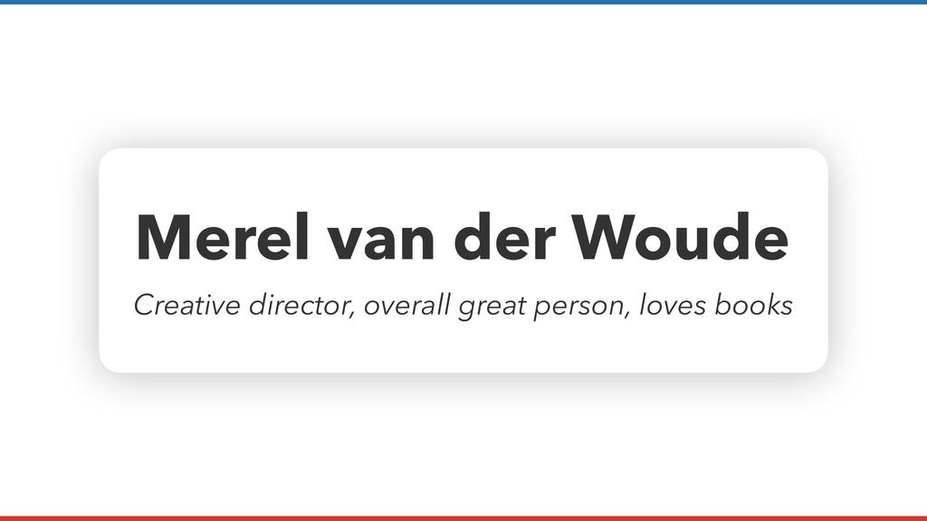 Merel van der Woude Creative director, overall ...