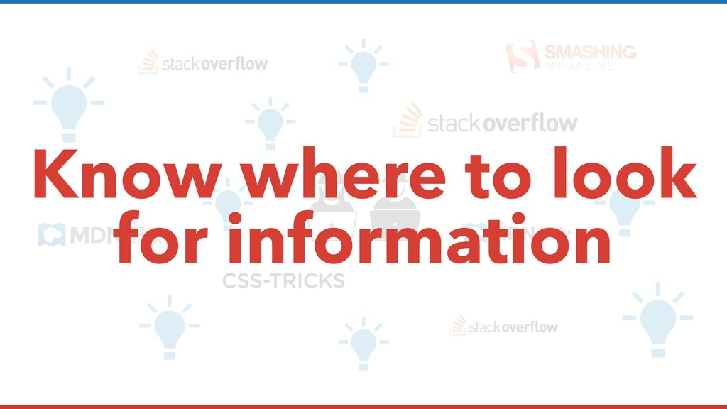 Know where to look for information