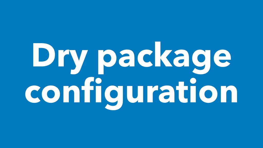 Dry package configuration