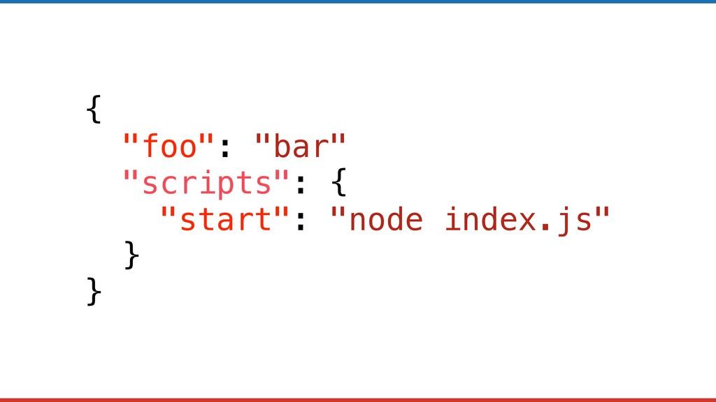 "{ ""foo"": ""bar"" ""scripts"": { ""start"": ""node inde..."