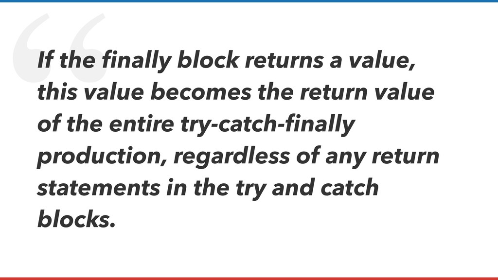 """ If the finally block returns a value, this val..."