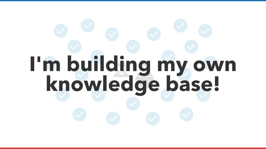 I'm building my own knowledge base!