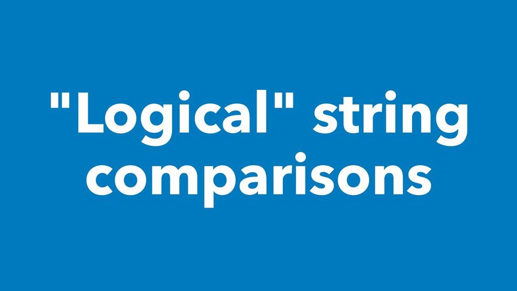 """Logical"" string comparisons"