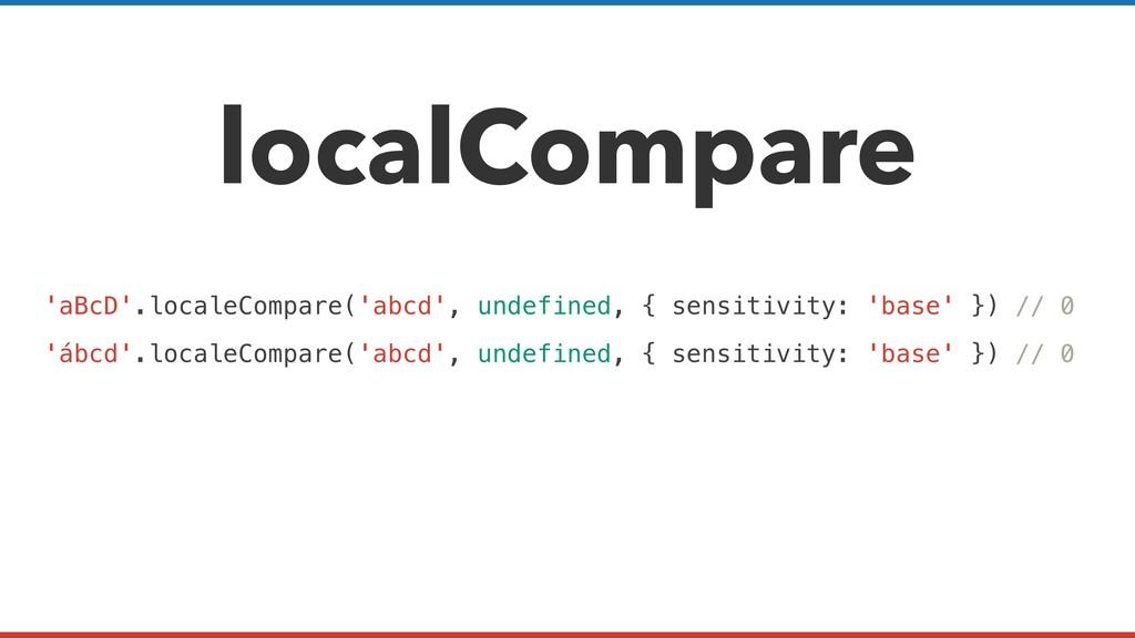 localCompare 'aBcD'.localeCompare('abcd', undef...