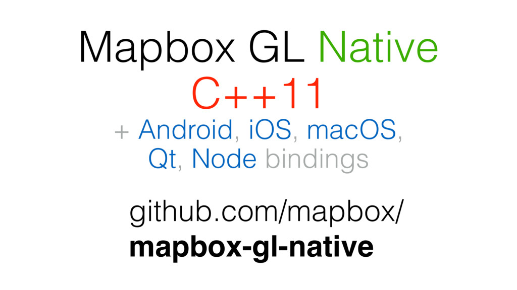 Mapbox GL Native C++11 + Android, iOS, macOS, Q...