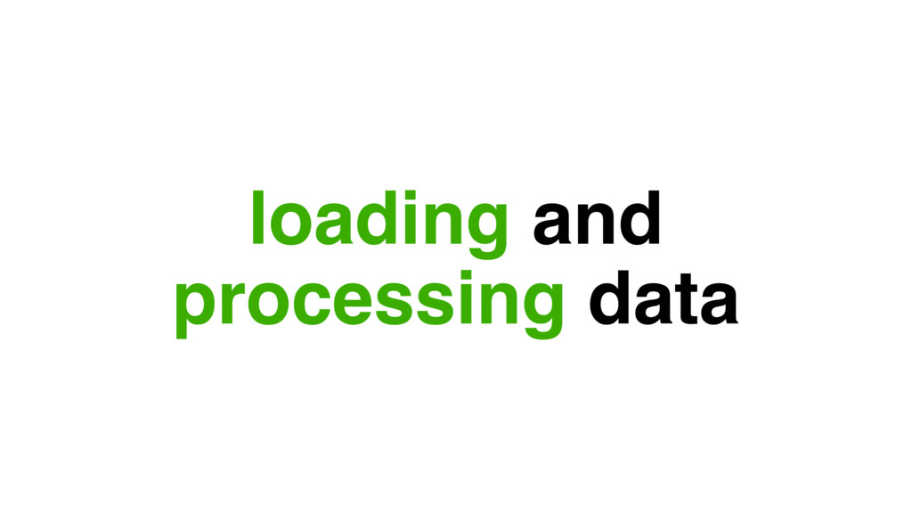 loading and processing data