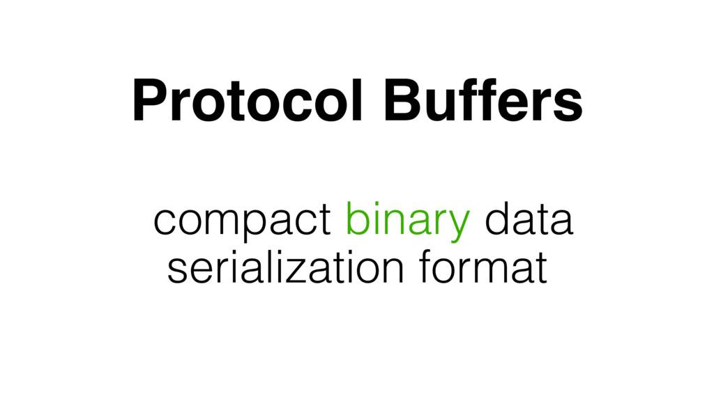 Protocol Buffers compact binary data serializat...