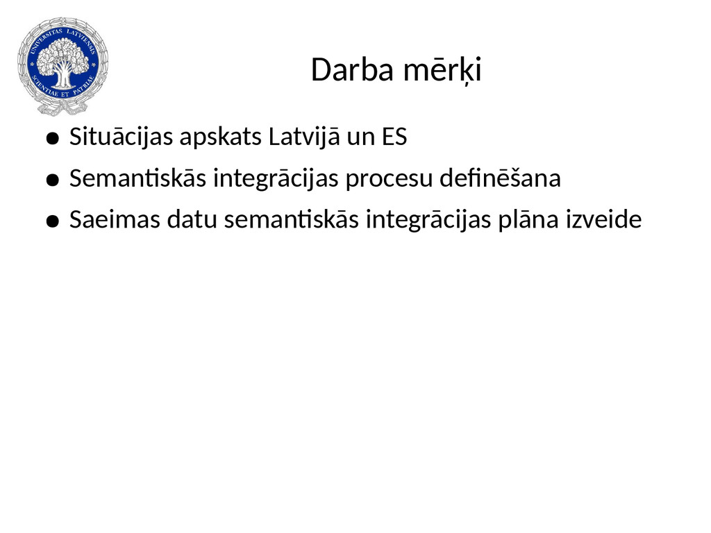 Darba mērķi ● Situācijas apskats Latvijā un ES ...