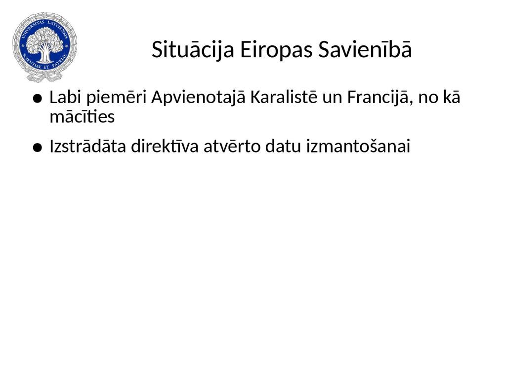 Situācija Eiropas Savienībā ● Labi piemēri Apvi...