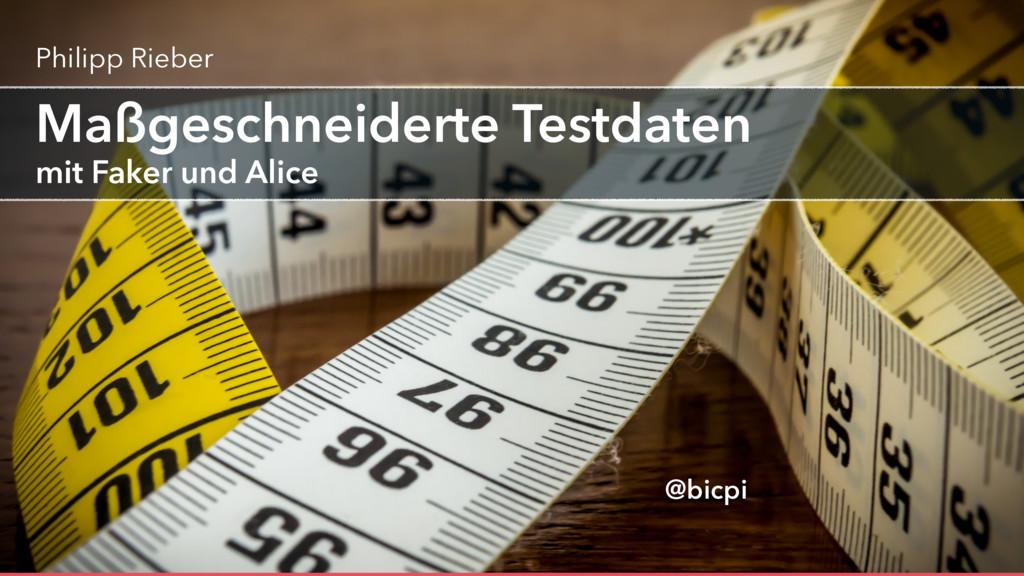 @bicpi mit Faker und Alice Maßgeschneiderte Tes...