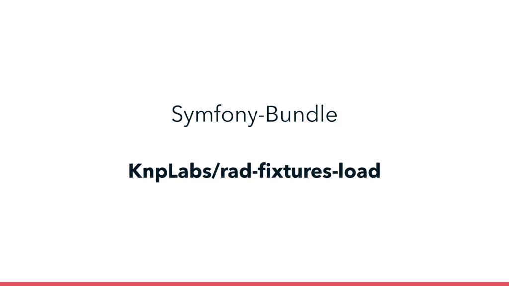 KnpLabs/rad-fixtures-load Symfony-Bundle