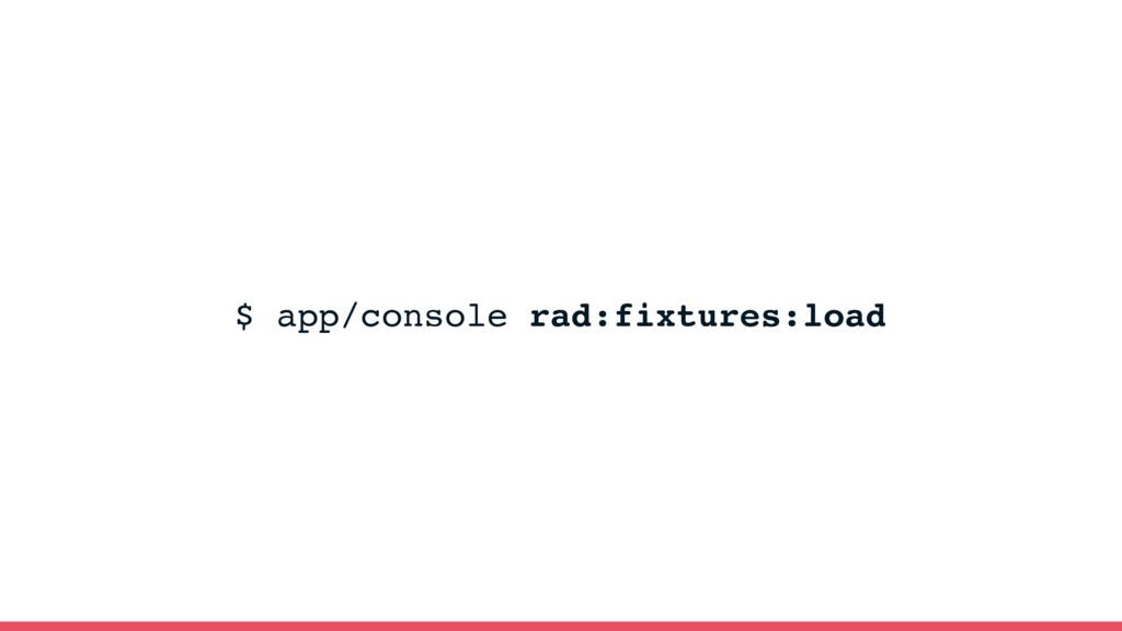 $ app/console rad:fixtures:load KnpLabs/rad-fixt...
