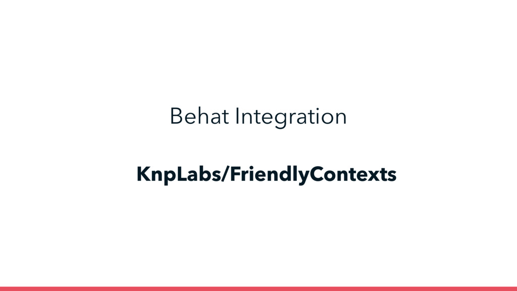 Behat Integration KnpLabs/FriendlyContexts