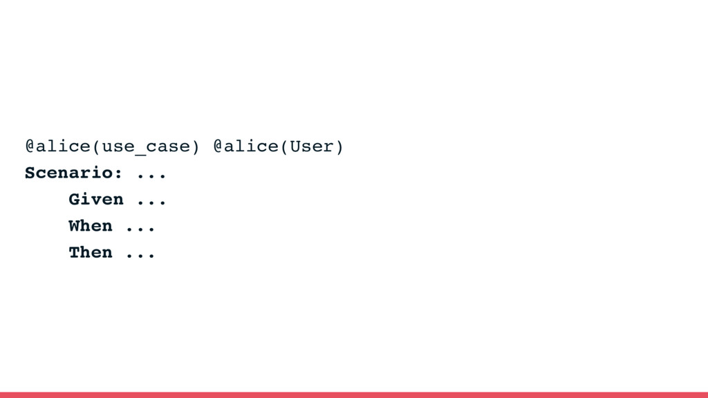 @alice(use_case) @alice(User) Scenario: ... Giv...