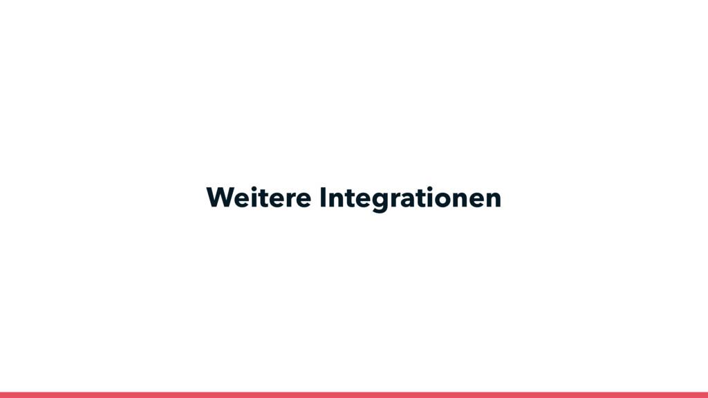 Weitere Integrationen
