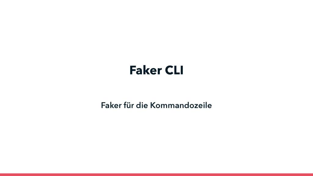 Faker CLI Faker für die Kommandozeile