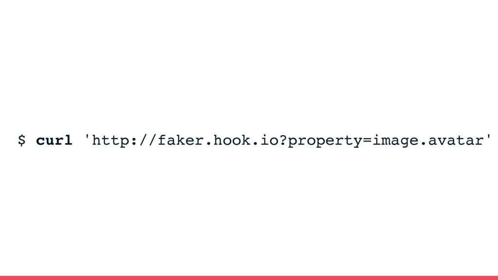 $ curl 'http://faker.hook.io?property=image.ava...