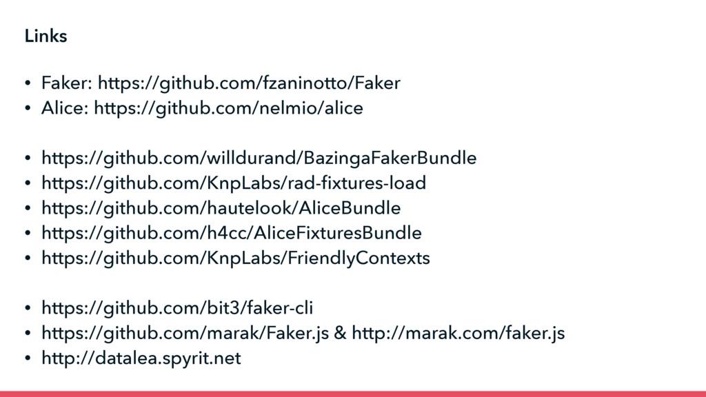 Links • Faker: https://github.com/fzaninotto/Fa...
