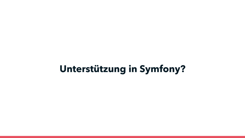 Unterstützung in Symfony?