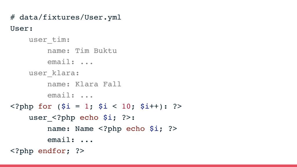 # data/fixtures/User.yml User: user_tim: name: ...