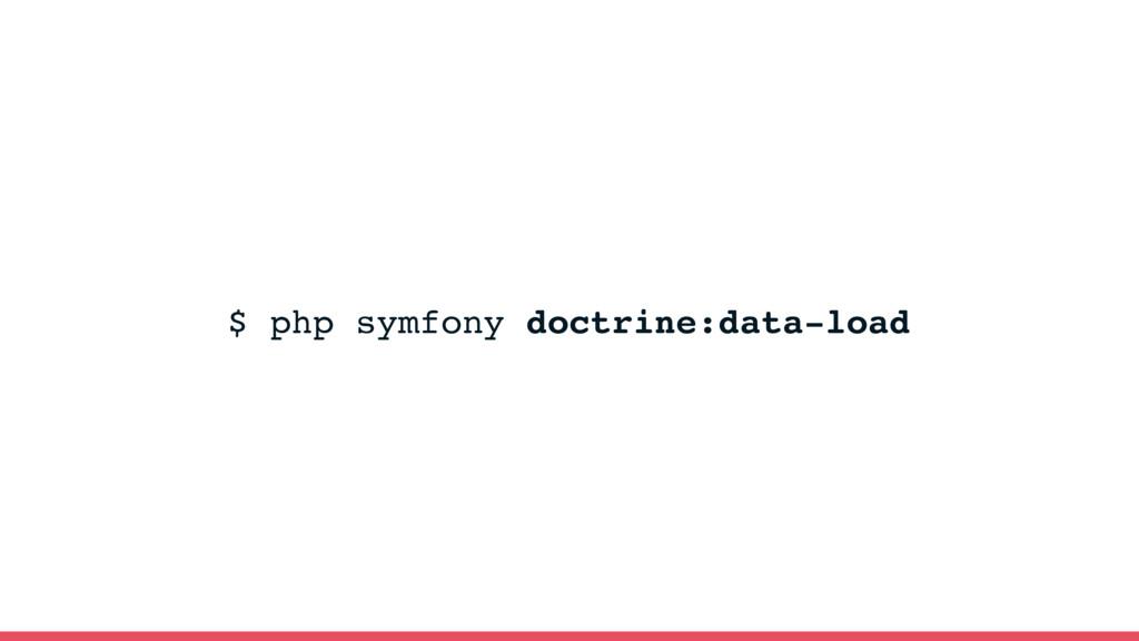 $ php symfony doctrine:data-load