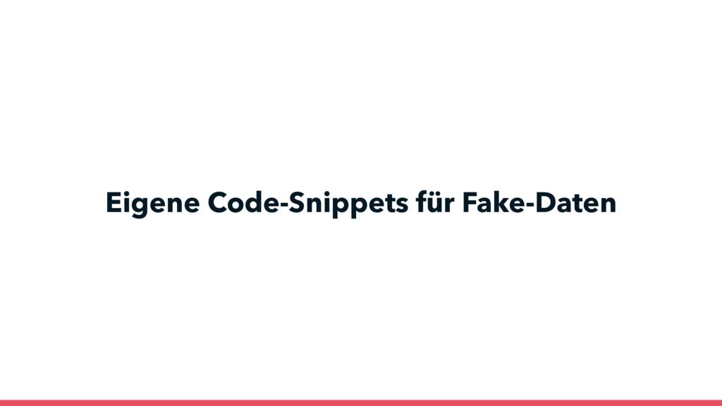 Eigene Code-Snippets für Fake-Daten