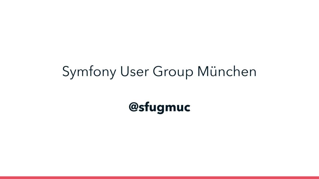 @sfugmuc Symfony User Group München