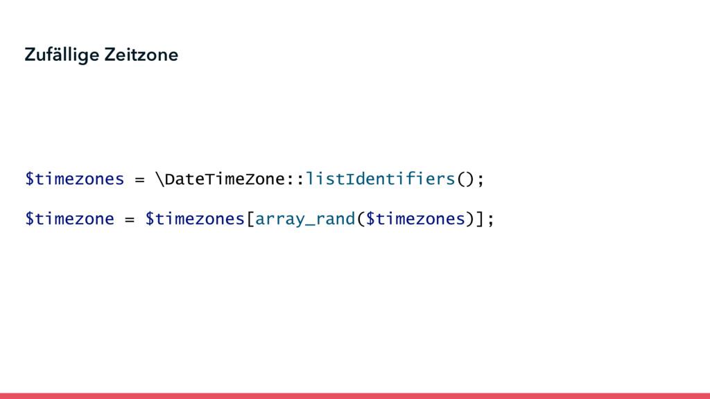 $timezones = \DateTimeZone::listIdentifiers(); ...