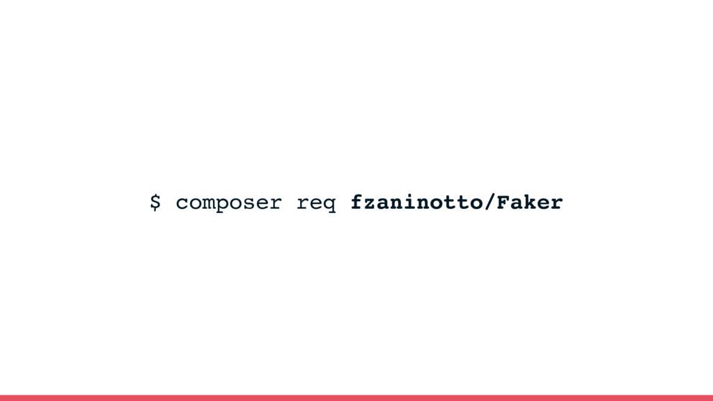 $ composer req fzaninotto/Faker