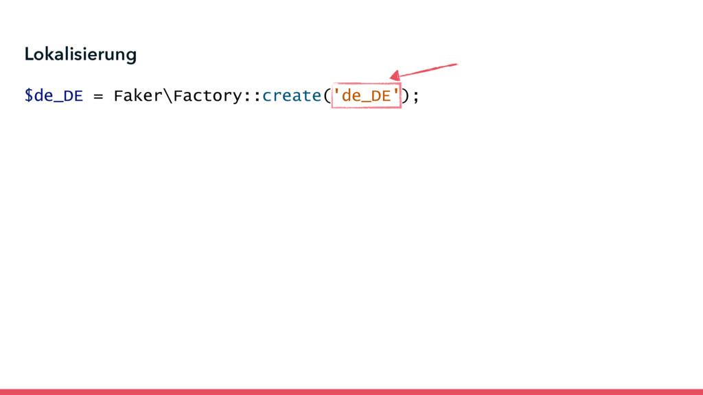 Lokalisierung $de_DE = Faker\Factory::create('d...